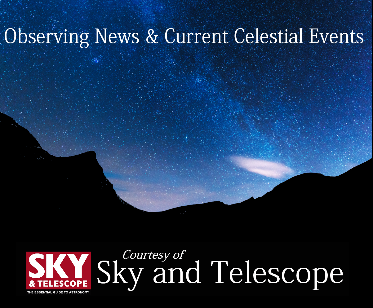 Observing News and Current Celestial Events courtesy of Sky and Telescope